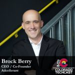 Brock Berry - Adcellerant - Colorado TechCast