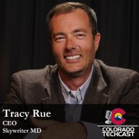 Tracy Rue Skywriter MD Colorado TechCast