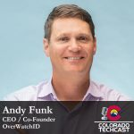 Andy Funk - OverWatchID - Colorado TechCast