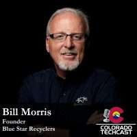 Bill Morris - Blue Star Recyclers - Colorado TechCast