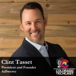 Clint Tasset - AdSwerve - Colorado TechCast